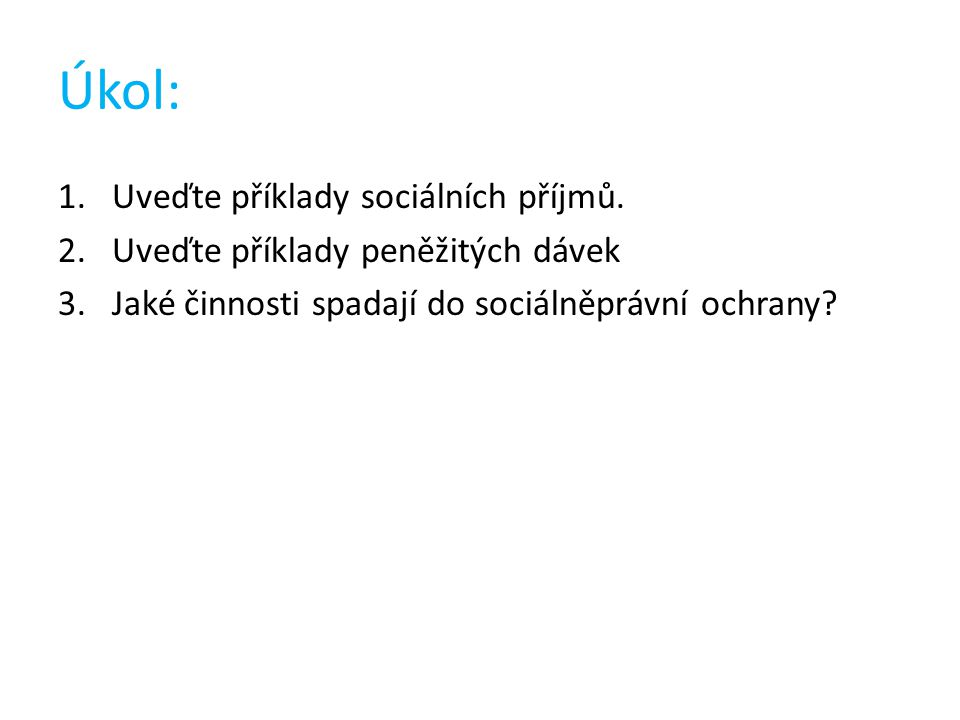 Úkol: 1.Uveďte příklady sociálních příjmů.