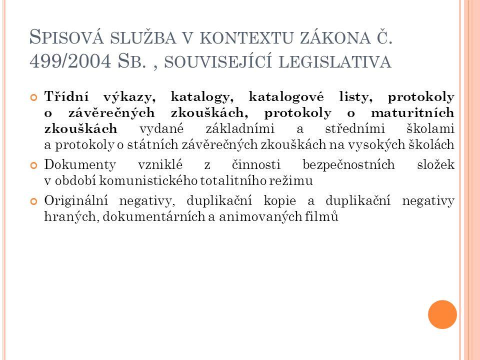 S PISOVÁ SLUŽBA V KONTEXTU ZÁKONA Č. 499/2004 S B., SOUVISEJÍCÍ LEGISLATIVA Třídní výkazy, katalogy, katalogové listy, protokoly o závěrečných zkoušká