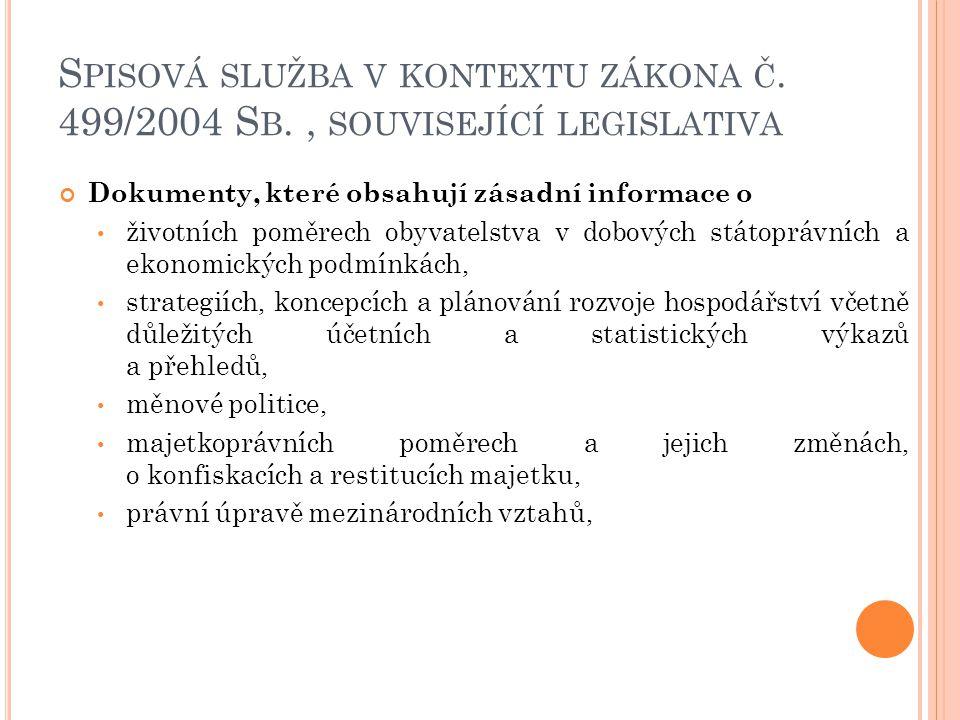 S PISOVÁ SLUŽBA V KONTEXTU ZÁKONA Č. 499/2004 S B., SOUVISEJÍCÍ LEGISLATIVA Dokumenty, které obsahují zásadní informace o životních poměrech obyvatels