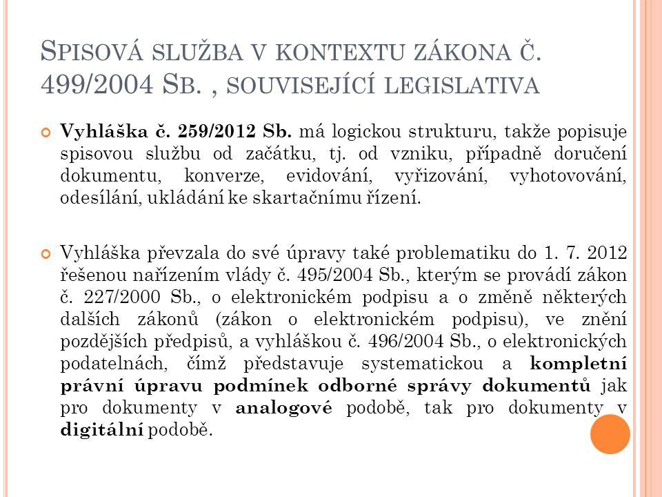 S PISOVÁ SLUŽBA V KONTEXTU ZÁKONA Č.499/2004 S B., SOUVISEJÍCÍ LEGISLATIVA Vyhláška č.