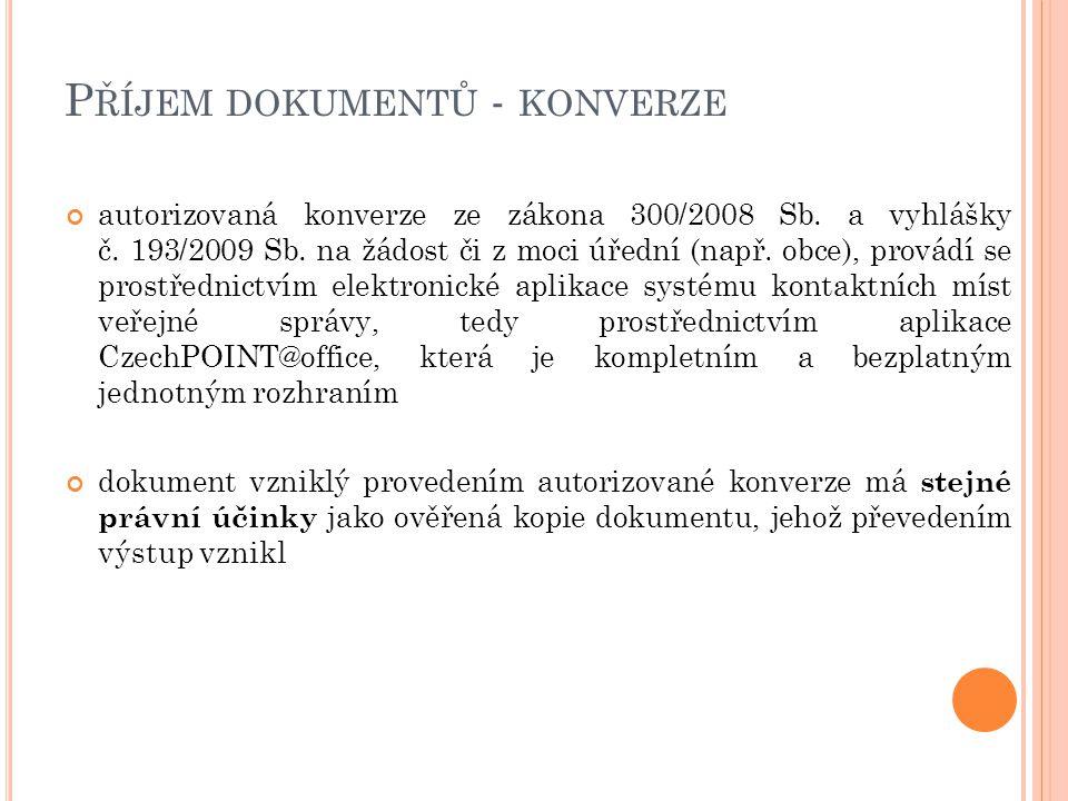 P ŘÍJEM DOKUMENTŮ - KONVERZE autorizovaná konverze ze zákona 300/2008 Sb.