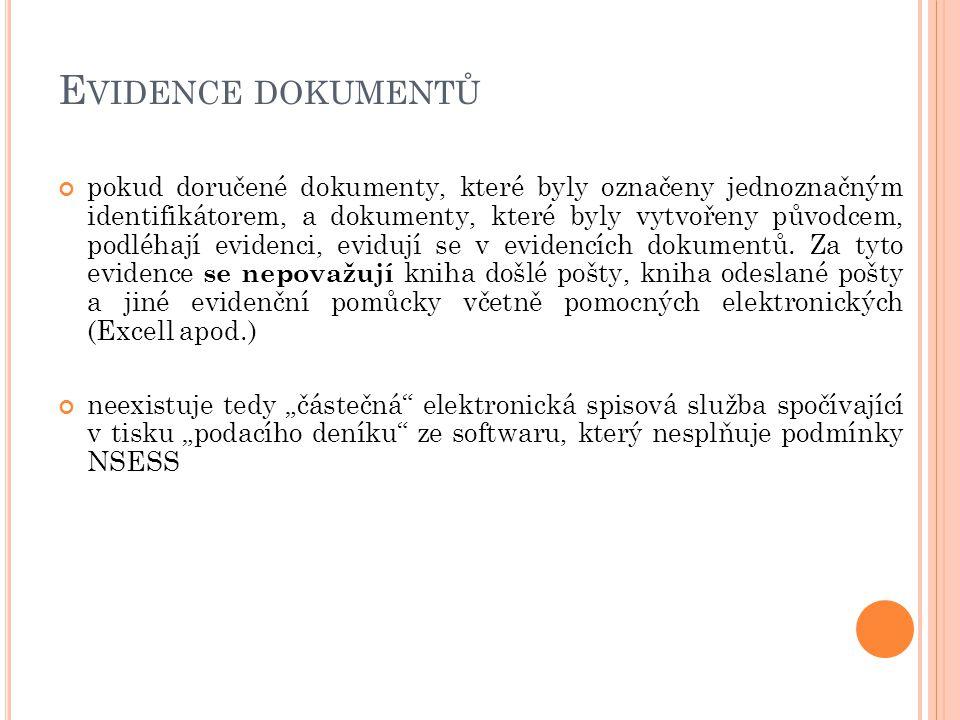 E VIDENCE DOKUMENTŮ pokud doručené dokumenty, které byly označeny jednoznačným identifikátorem, a dokumenty, které byly vytvořeny původcem, podléhají