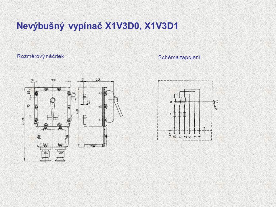 Nevýbušný vypínač X1V3D0, X1V3D1 Rozměrový náčrtek Schéma zapojení