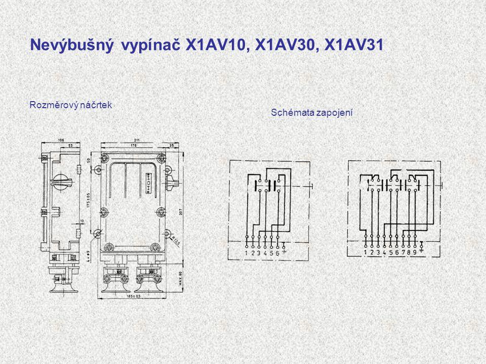 Nevýbušný vypínač X1AV10, X1AV30, X1AV31 Rozměrový náčrtek Schémata zapojení