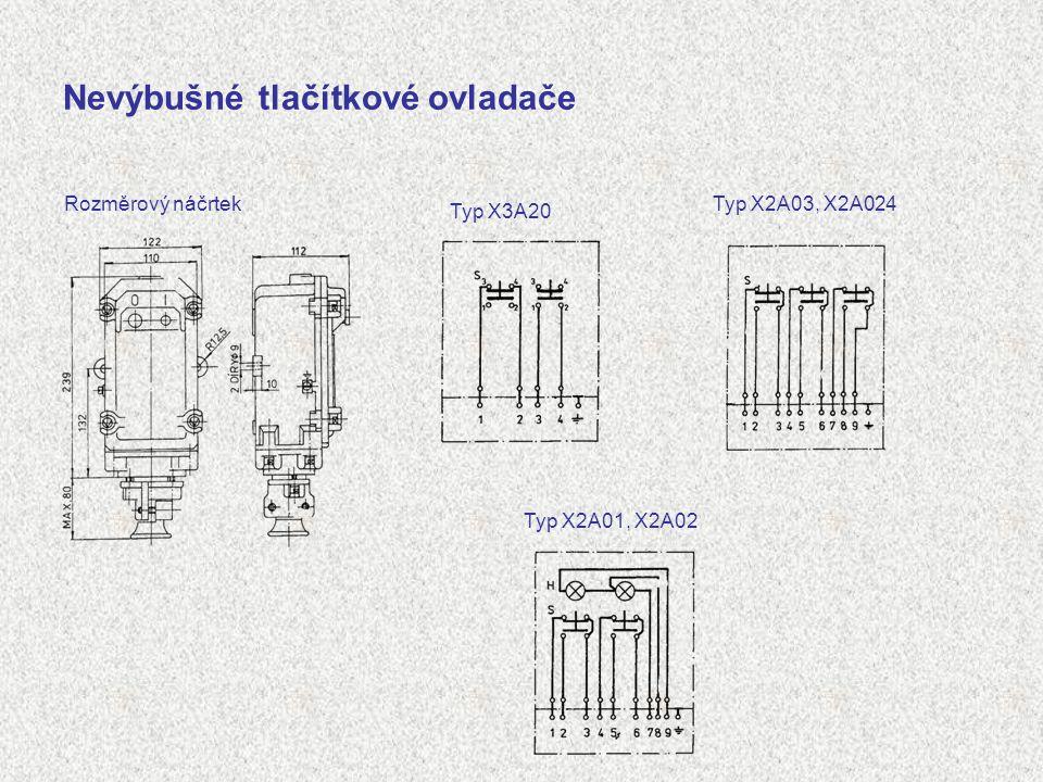 Nevýbušné tlačítkové ovladače Rozměrový náčrtek Typ X3A20 Typ X2A03, X2A024 Typ X2A01, X2A02