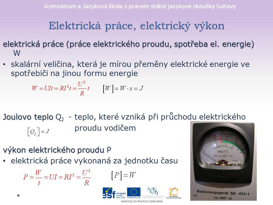 Gymnázium a Jazyková škola s právem státní jazykové zkoušky Svitavy Elektrická práce, elektrický výkon elektrická práce (práce elektrického proudu, sp
