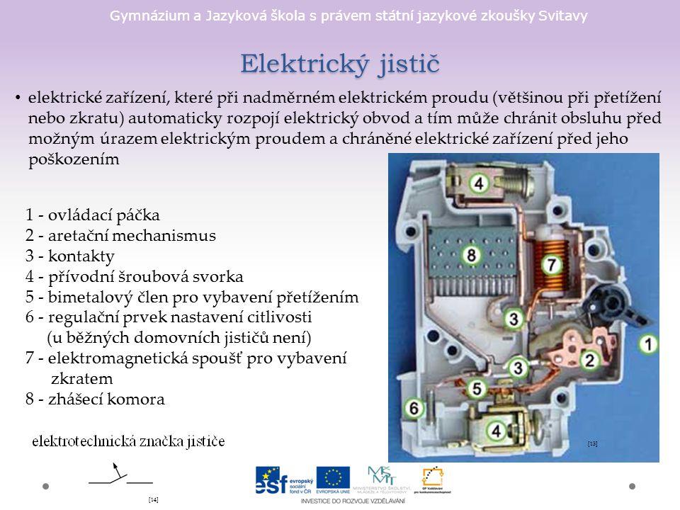 Gymnázium a Jazyková škola s právem státní jazykové zkoušky Svitavy Elektrický jistič 1 - ovládací páčka 2 - aretační mechanismus 3 - kontakty 4 - pří