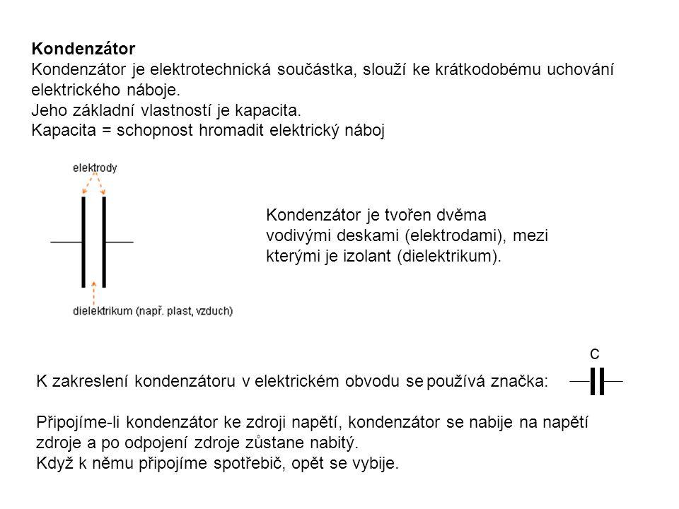 Kondenzátor připojený ke zdroji napětí: Náboj na kondenzátoru je určen vztahem: Q … elektrický náboj, jednotkou je coulomb ( C) C … kapacita, jednotkou je farad (F) U … napětí, jednotkou je volt (V) Druhy kondenzátorů: Podle materiálu dielektrika se používají kondenzátory např.: keramický, otočný vzduchový, plastový, elektrolytický, papírový atd.
