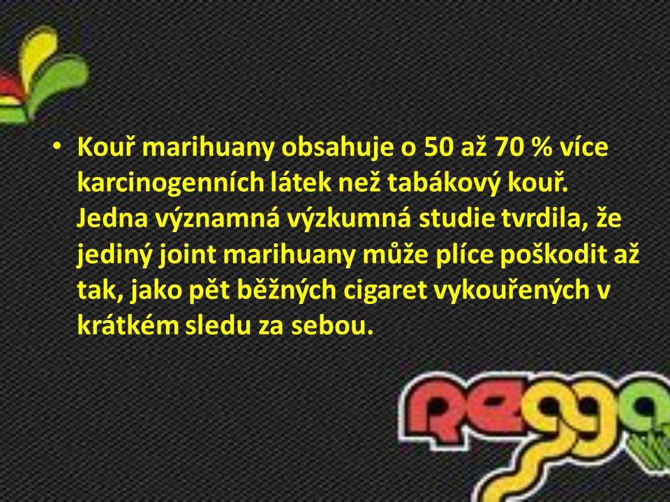 Kouř marihuany obsahuje o 50 až 70 % více karcinogenních látek než tabákový kouř. Jedna významná výzkumná studie tvrdila, že jediný joint marihuany mů