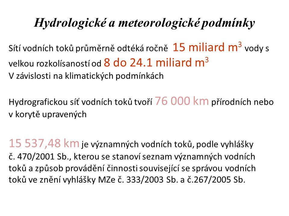 Hydrologické a meteorologické podmínky Sítí vodních toků průměrně odtéká ročně 15 miliard m 3 vody s velkou rozkolísaností od 8 do 24.1 miliard m 3 V