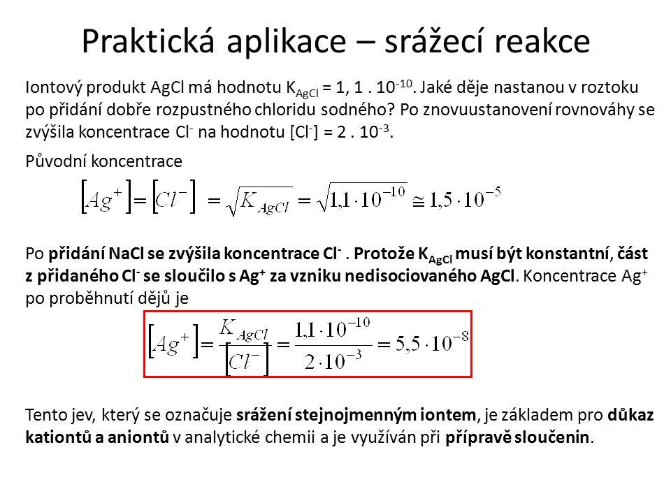 Praktická aplikace – srážecí reakce Iontový produkt AgCl má hodnotu K AgCl = 1, 1. 10 -10. Jaké děje nastanou v roztoku po přidání dobře rozpustného c