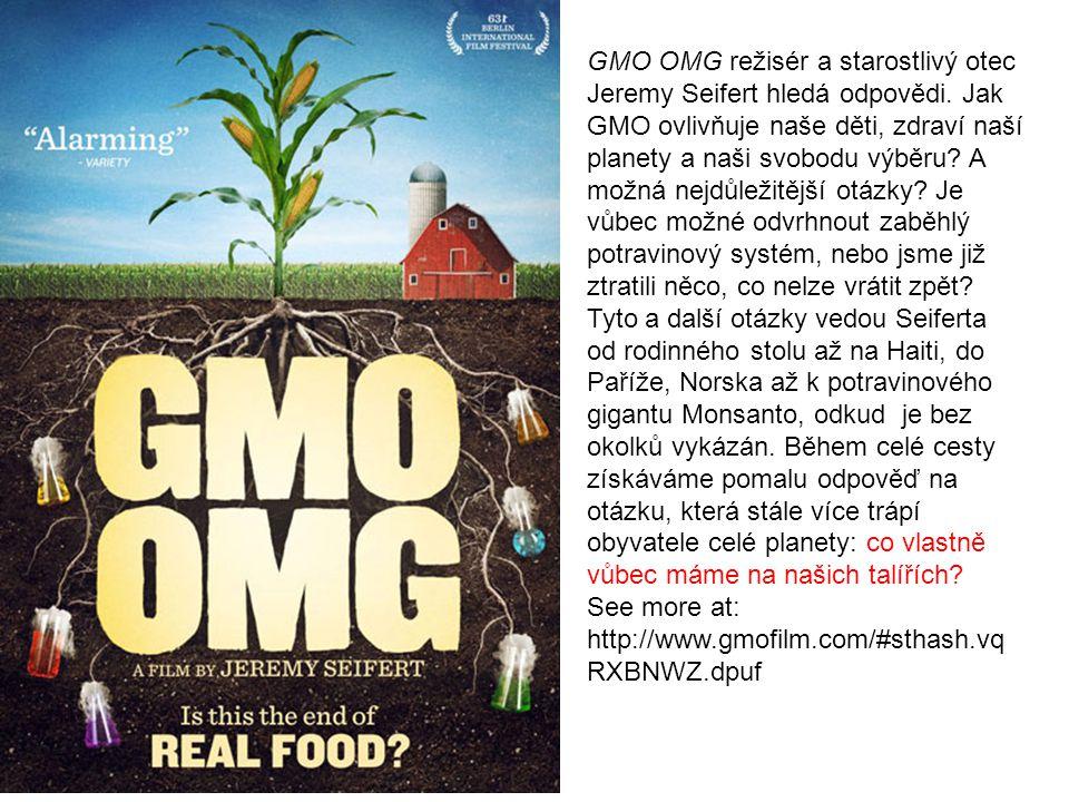 GMO OMG režisér a starostlivý otec Jeremy Seifert hledá odpovědi. Jak GMO ovlivňuje naše děti, zdraví naší planety a naši svobodu výběru? A možná nejd