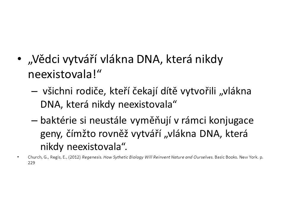 """""""Vědci vytváří vlákna DNA, která nikdy neexistovala! – všichni rodiče, kteří čekají dítě vytvořili """"vlákna DNA, která nikdy neexistovala – baktérie si neustále vyměňují v rámci konjugace geny, čímžto rovněž vytváří """"vlákna DNA, která nikdy neexistovala ."""