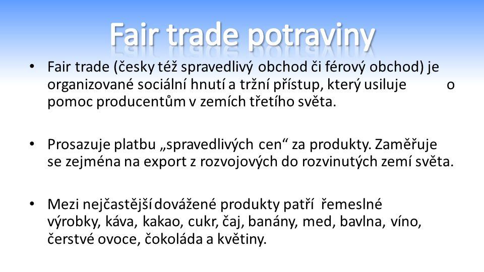 Fair trade (česky též spravedlivý obchod či férový obchod) je organizované sociální hnutí a tržní přístup, který usiluje o pomoc producentům v zemích třetího světa.