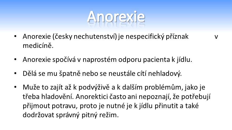Anorexie (česky nechutenství) je nespecifický příznak v medicíně.