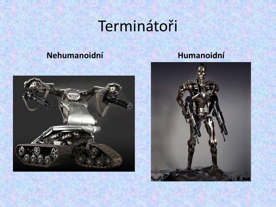 Terminátoři NehumanoidníHumanoidní