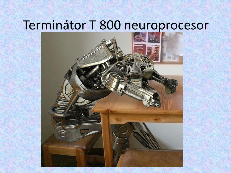Terminátor T 800 neuroprocesor