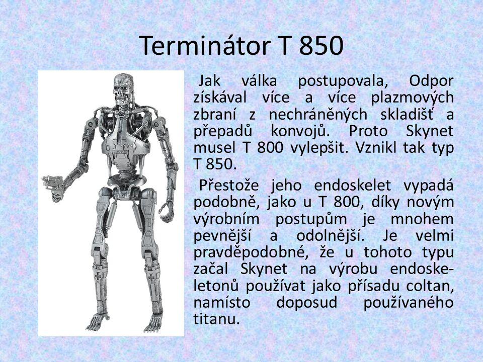 Terminátor T 850 Jak válka postupovala, Odpor získával více a více plazmových zbraní z nechráněných skladišť a přepadů konvojů. Proto Skynet musel T 8