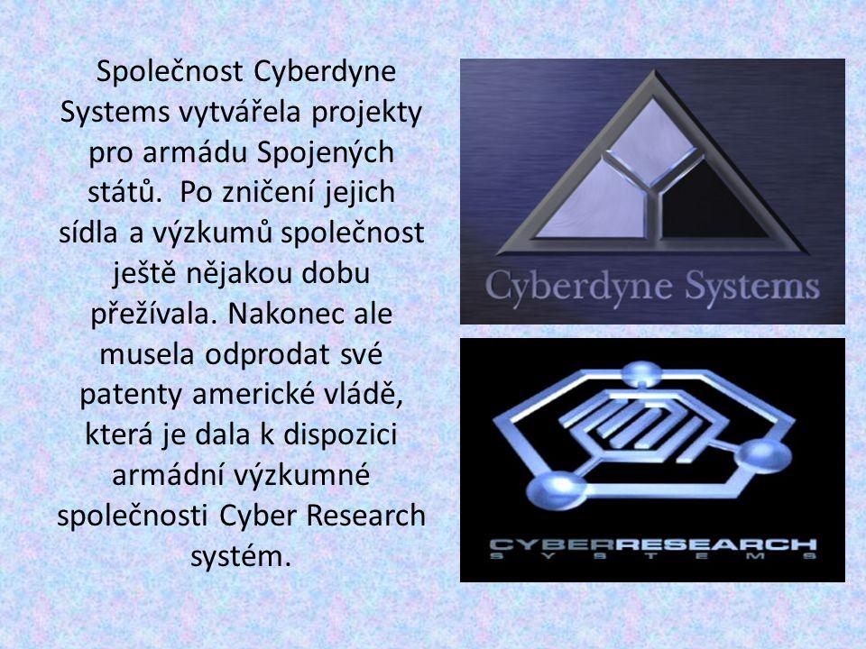 Společnost Cyberdyne Systems vytvářela projekty pro armádu Spojených států. Po zničení jejich sídla a výzkumů společnost ještě nějakou dobu přežívala.