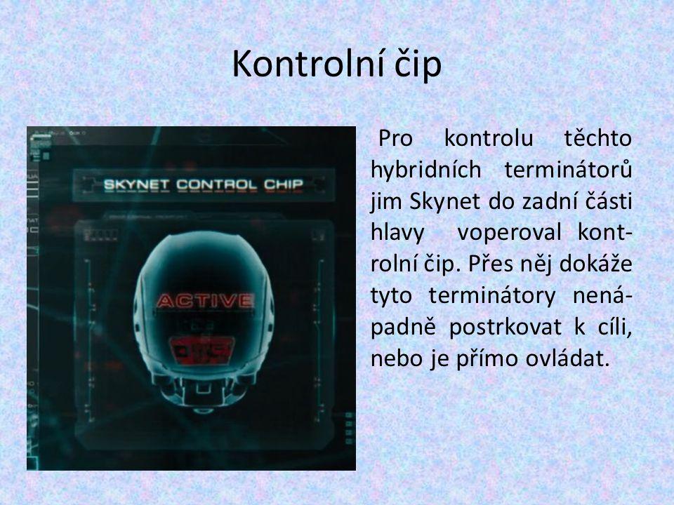 Kontrolní čip Pro kontrolu těchto hybridních terminátorů jim Skynet do zadní části hlavy voperoval kont- rolní čip. Přes něj dokáže tyto terminátory n