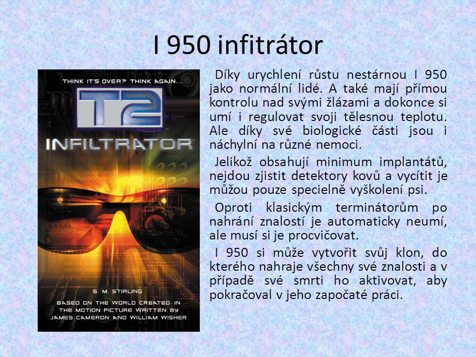 I 950 infitrátor Díky urychlení růstu nestárnou I 950 jako normální lidé. A také mají přímou kontrolu nad svými žlázami a dokonce si umí i regulovat s