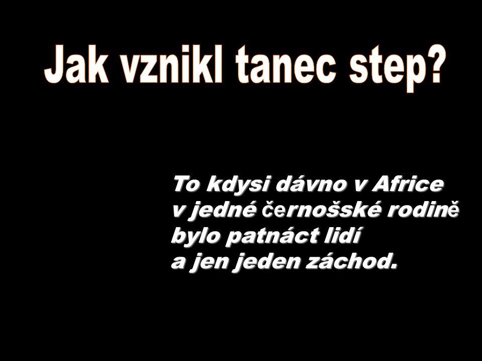 To kdysi dávno v Africe v jedné če rnošské rodin ě bylo patnáct lidí a jen jeden záchod.