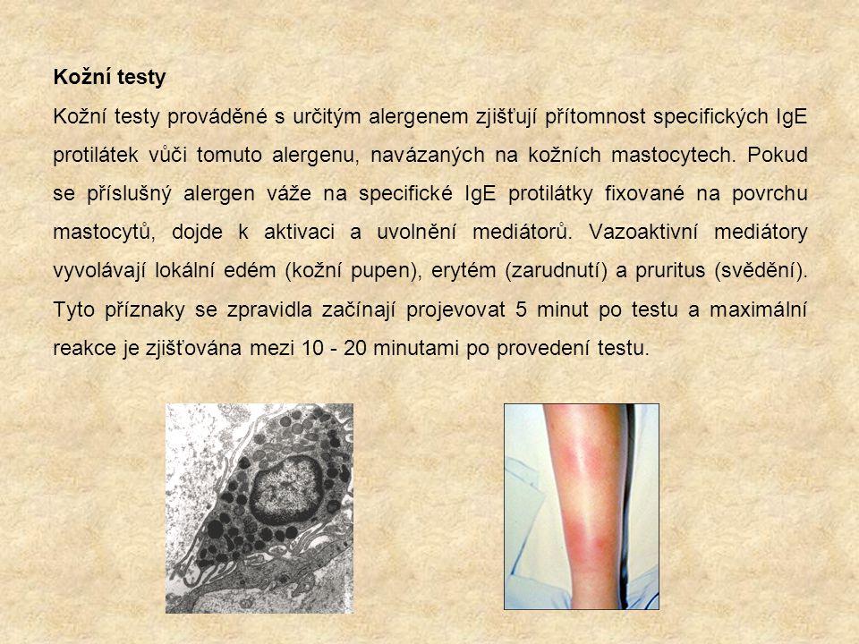 Kožní testy Kožní testy prováděné s určitým alergenem zjišťují přítomnost specifických IgE protilátek vůči tomuto alergenu, navázaných na kožních mastocytech.