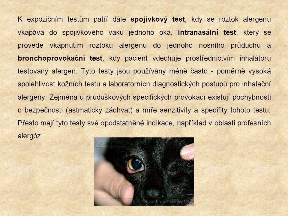 K expozičním testům patří dále spojivkový test, kdy se roztok alergenu vkapává do spojivkového vaku jednoho oka, intranasální test, který se provede v