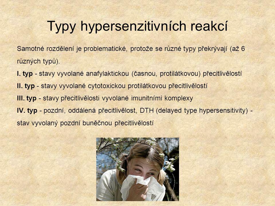 Typy hypersenzitivních reakcí Samotné rozdělení je problematické, protože se různé typy překrývají (až 6 různých typů).
