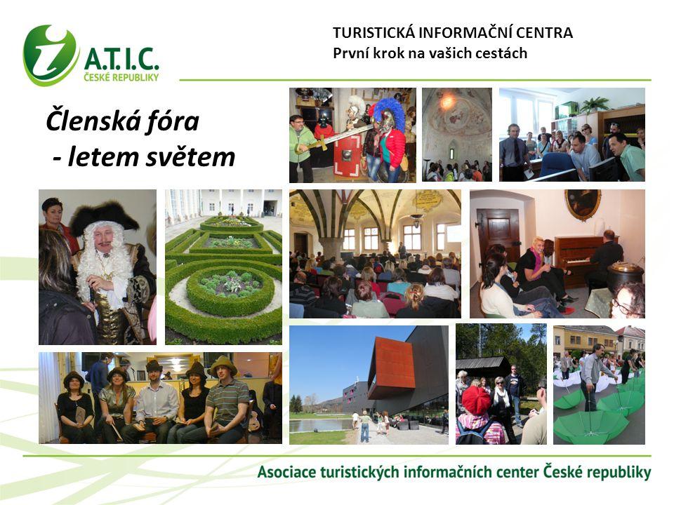 Členská fóra - letem světem TURISTICKÁ INFORMAČNÍ CENTRA První krok na vašich cestách