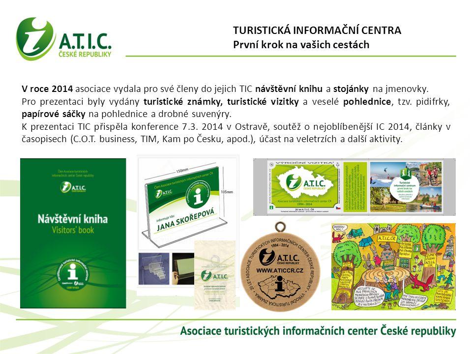 V roce 2014 asociace vydala pro své členy do jejich TIC návštěvní knihu a stojánky na jmenovky. Pro prezentaci byly vydány turistické známky, turistic