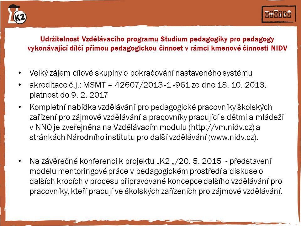 Udržitelnost Vzdělávacího programu Studium pedagogiky pro pedagogy vykonávající dílčí přímou pedagogickou činnost v rámci kmenové činnosti NIDV Velký