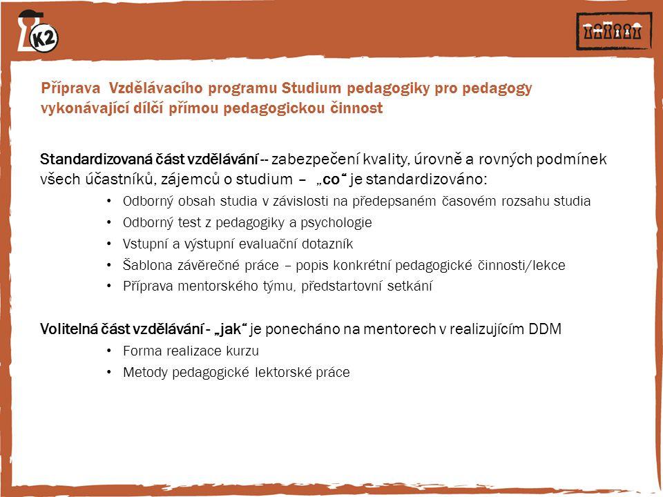 Příprava Vzdělávacího programu Studium pedagogiky pro pedagogy vykonávající dílčí přímou pedagogickou činnost Standardizovaná část vzdělávání -- zabez
