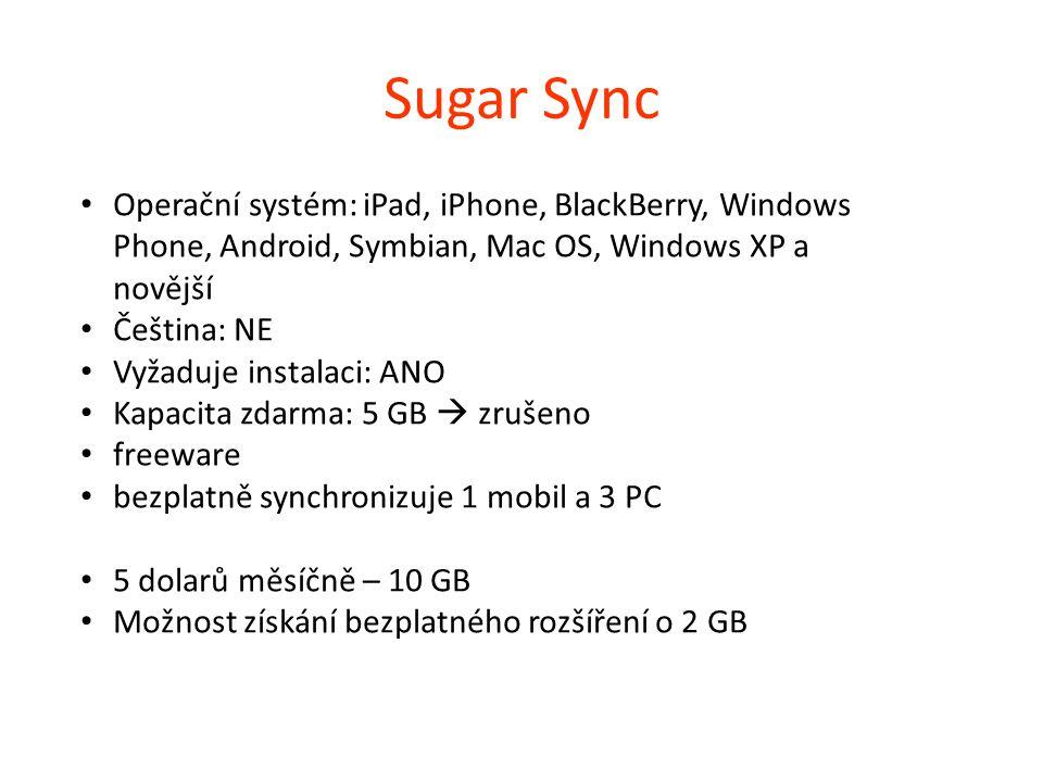 Sugar Sync Operační systém: iPad, iPhone, BlackBerry, Windows Phone, Android, Symbian, Mac OS, Windows XP a novější Čeština: NE Vyžaduje instalaci: AN