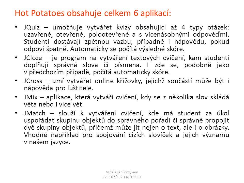Hot Potatoes obsahuje celkem 6 aplikací: JQuiz – umožňuje vytvářet kvízy obsahující až 4 typy otázek: uzavřené, otevřené, polootevřené a s vícenásobný