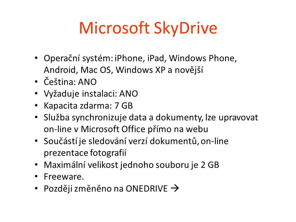 """OneDrive Operační systém: iPhone, iPad, Windows Phone, Android, Mac OS, Windows XP a novější Čeština: ANO Vyžaduje instalaci: ANO Kapacita zdarma: 15 GB Office online zdarma """"Pokud vlastníte předplatné Office 365, tedy balíček kancelářských programů Word, Excel, PowerPoint a Outlook, dostali jste v minulosti k dispozici na OneDrive celý terabajt dat místa."""