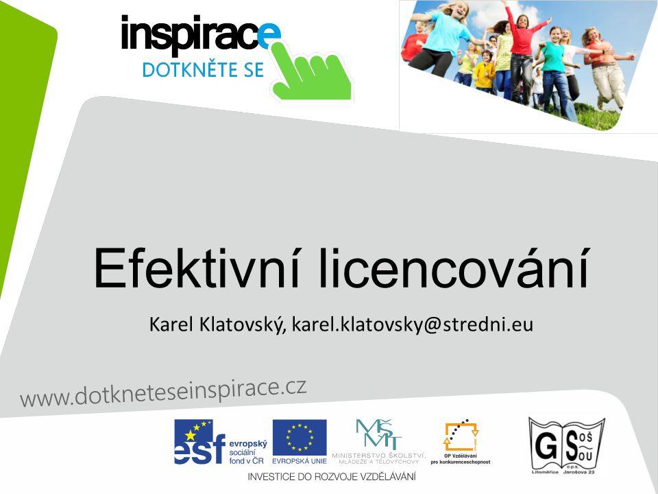 Efektivní licencování Karel Klatovský, karel.klatovsky@stredni.eu