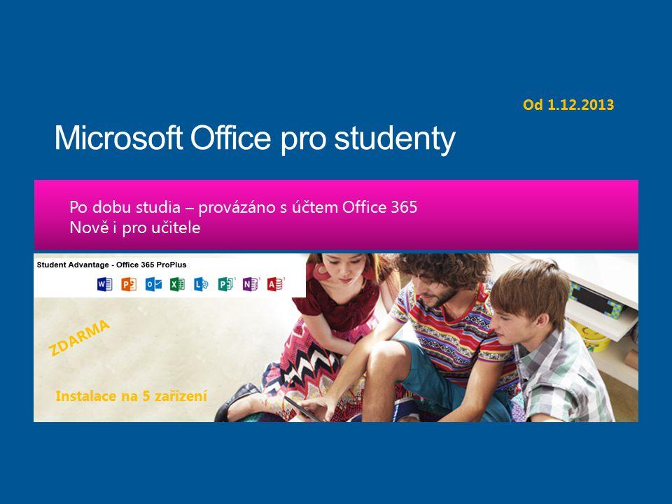 ZDARMA Po dobu studia – provázáno s účtem Office 365 Nově i pro učitele Instalace na 5 zařízení Od 1.12.2013