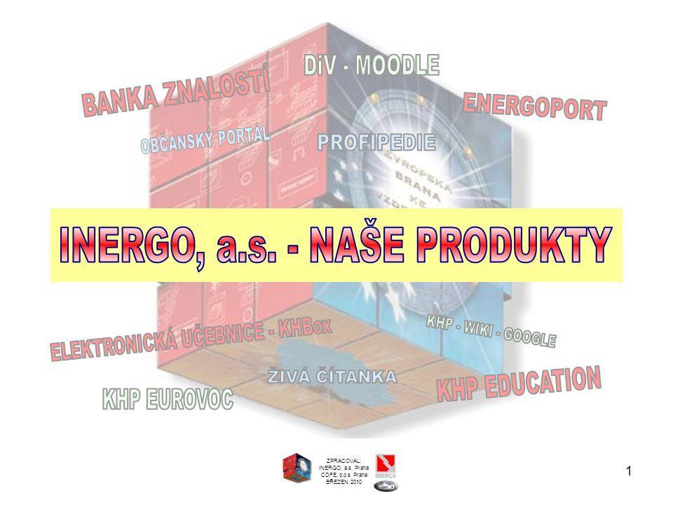 1 ZPRACOVAL: INERGO, a.s. Praha CDFE, o.p.s Praha BŘEZEN 2010