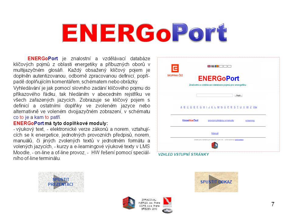7 SPUSTIT PREZENTACI SPUSTIT ODKAZ ENERGoPort je znalostní a vzdělávací databáze klíčových pojmů z oblasti energetiky a příbuzných oborů v multijazyčn