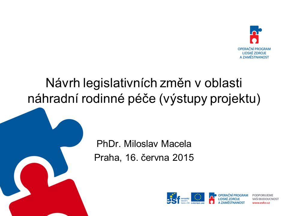 Návrh legislativních změn v oblasti náhradní rodinné péče (výstupy projektu) PhDr.