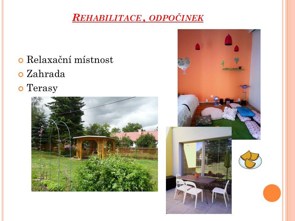 R EHABILITACE, ODPOČINEK Relaxační místnost Zahrada Terasy
