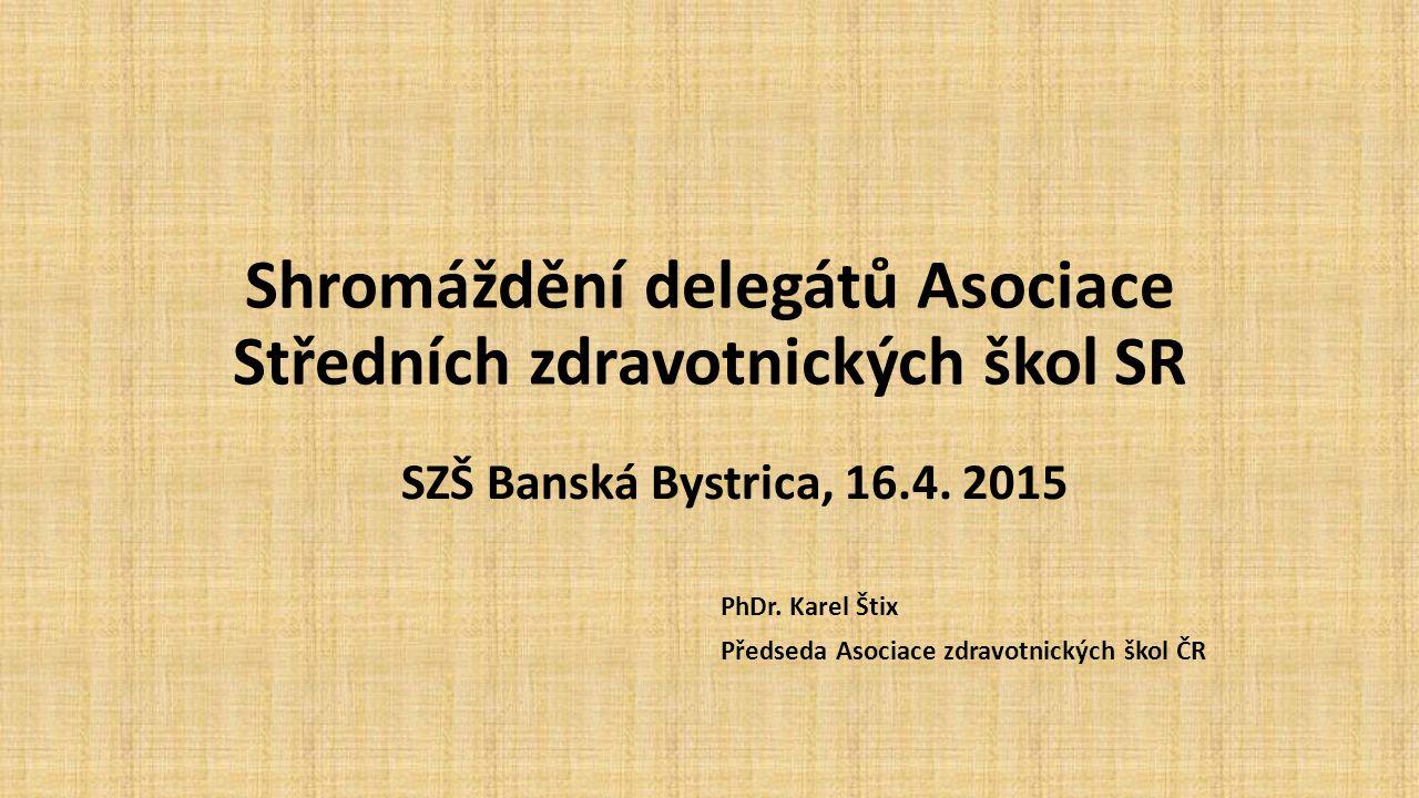 Shromáždění delegátů Asociace Středních zdravotnických škol SR SZŠ Banská Bystrica, 16.4.