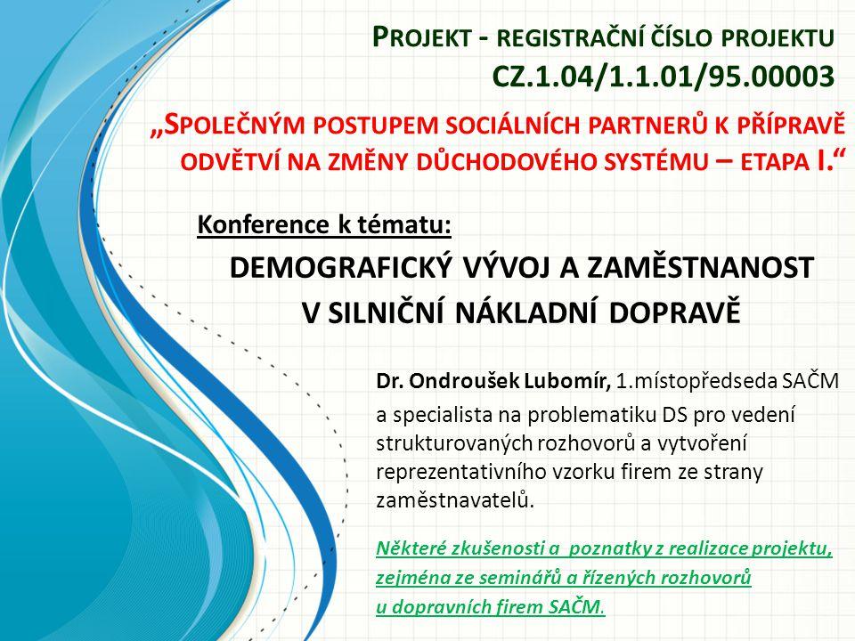 Dr. Ondroušek Lubomír, 1.místopředseda SAČM a specialista na problematiku DS pro vedení strukturovaných rozhovorů a vytvoření reprezentativního vzorku
