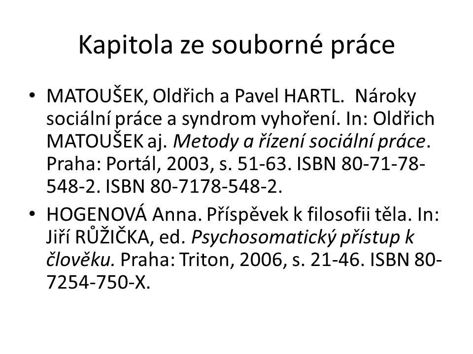 Kapitola ze souborné práce MATOUŠEK, Oldřich a Pavel HARTL. Nároky sociální práce a syndrom vyhoření. In: Oldřich MATOUŠEK aj. Metody a řízení sociáln