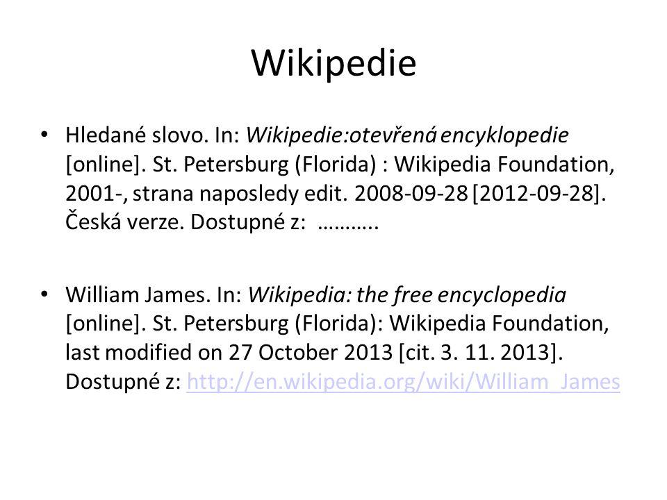Wikipedie Hledané slovo. In: Wikipedie:otevřená encyklopedie [online]. St. Petersburg (Florida) : Wikipedia Foundation, 2001-, strana naposledy edit.