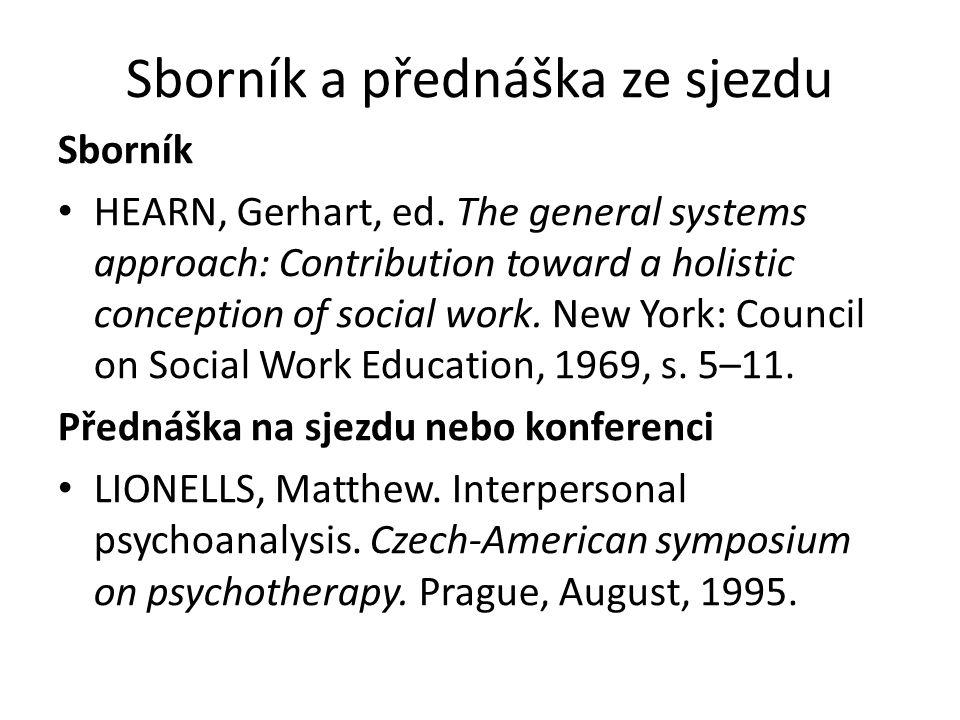 Sborník a přednáška ze sjezdu Sborník HEARN, Gerhart, ed. The general systems approach: Contribution toward a holistic conception of social work. New
