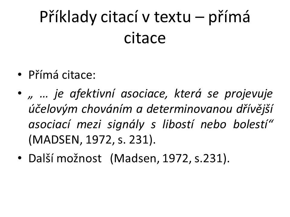 """Příklady citací v textu – přímá citace Přímá citace: """" … je afektivní asociace, která se projevuje účelovým chováním a determinovanou dřívější asociac"""