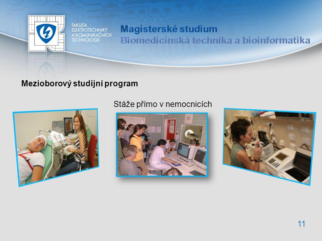 11 Stáže přímo v nemocnicích Mezioborový studijní program