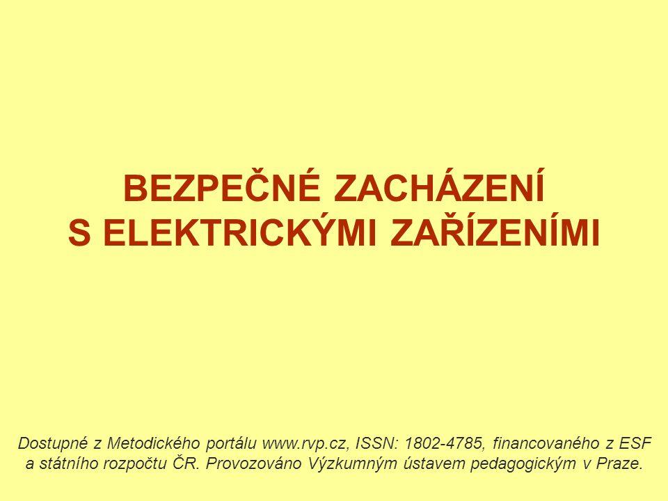 Elektrické spotřebiče v domácnosti Spotřebiče mohou převádět elektrickou energii na: a)energii světelnou (žárovky, zářivky) b) energii vnitřní (varná konvice, vařič, teplomet) c) energii pohybovou (vysavač, mixér, holicí strojek) d) kombinované (vysoušeč vlasů) Elektrická energie se ke spotřebiteli přivádí zpravidla dvěma vodiči: a)nulovacím vodičem (je vodivě spojen se zemí) b)fázovým vodičem Mezi nimi je napětí 230 V.